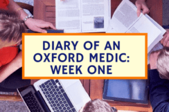 Diary of an Oxford Medic: Week One