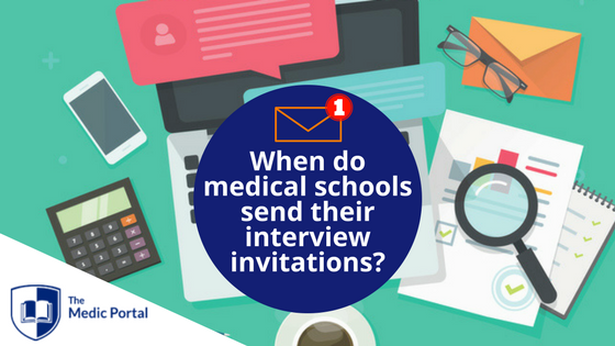 Medical School Interview Invitations 2017-18 - The Medic Portal