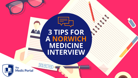 Tips for NORWICH Medicine Interview