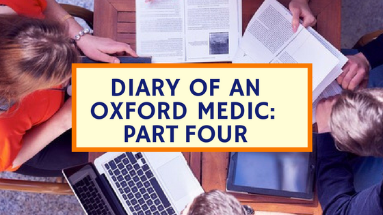 Diary of an Oxford Medic 4