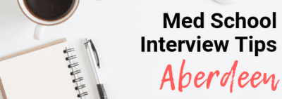 Aberdeen - Med School Interview Tips