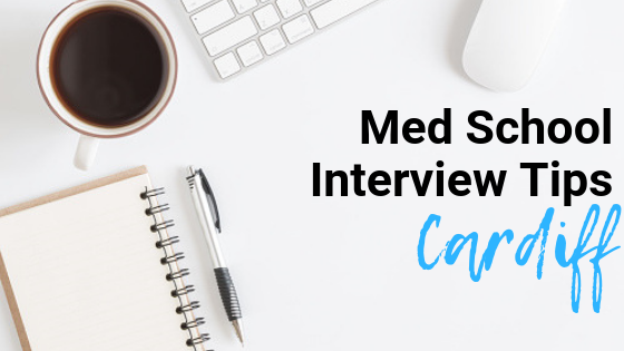 Cardiff - Med School Interview Tips