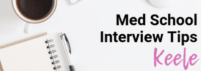 Keele - Med School Interview Tips