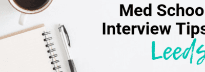 Leeds - Med School Interview Tips