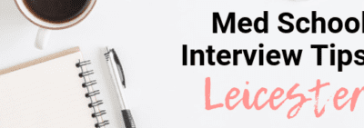 Leicester - Med School Interview Tips