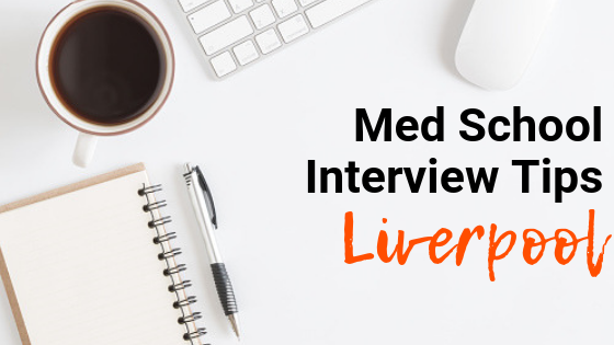 Liverpool - Med School Interview Tips