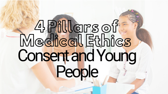Medical Ethics: Consent and Young People