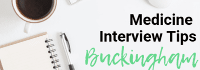 Buckingham - Med School Interview Tips