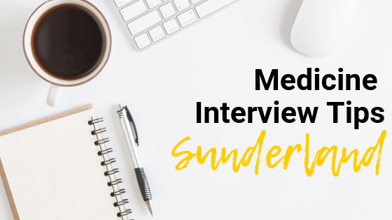 Sunderland - Med School Interview Tips