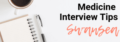 Swansea - Med School Interview Tips